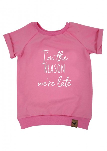 """T-Shirt rosa """"I'm the reason we're late"""""""