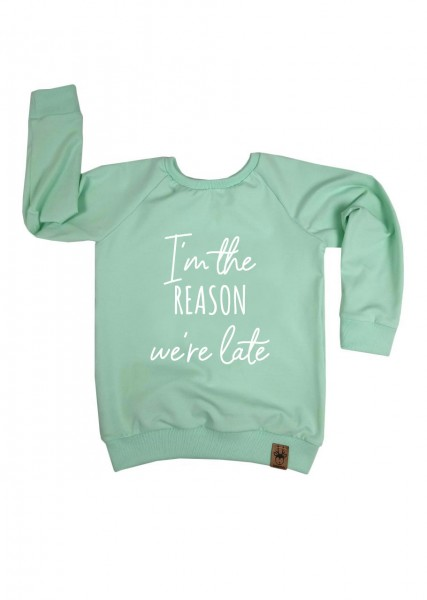 "Langarmshirt mint ""I'm the reason we're late"""