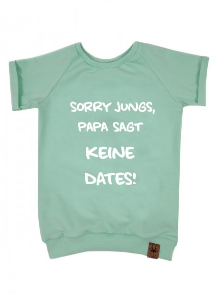 "T-Shirt mint ""Sorry Jungs, Papa sagt keine Dates"""