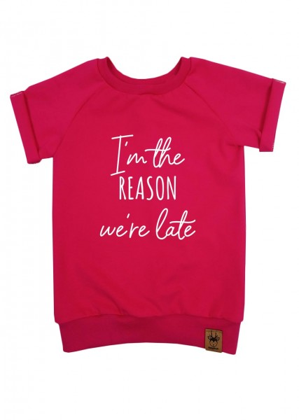"""T-Shirt pink """"I'm the reason we're late"""""""