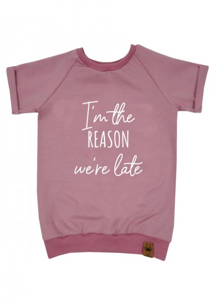 """T-Shirt altrosa """"I'm the reason we're late"""""""