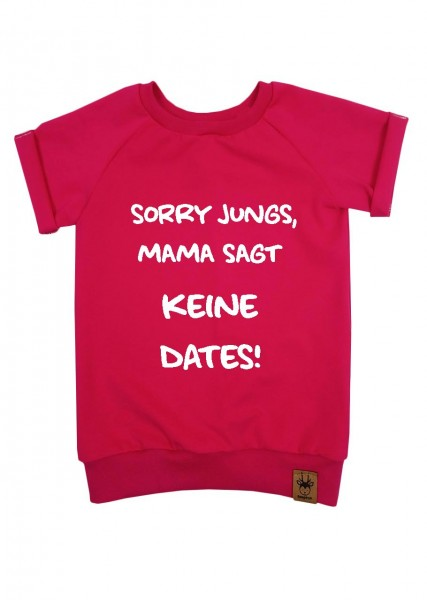 "T-Shirt pink ""Sorry Jungs, Mama sagt keine Dates"""