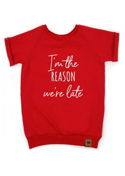 """T-Shirt rot """"I'm the reason we're late"""""""